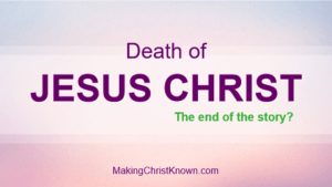 Easter - The Death of Jesus Christ